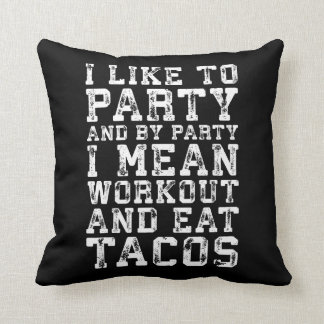 Workout and Eat Tacos (I Like To Party) - Funny Throw Pillow