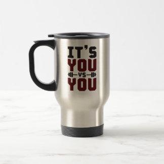 Workout Inspiration - It's You vs You - Gym Travel Mug