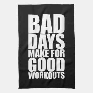Workout Motivation - Bad Days Make Good Workouts Kitchen Towel