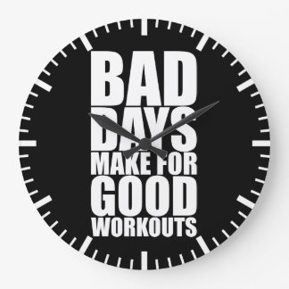 Workout Motivation - Bad Days Make Good Workouts Large Clock