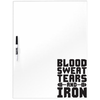 Workout Motivation - Blood, Sweat, Tears, and Iron Dry Erase Board