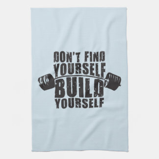 Workout Motivation - Build Yourself - Barbell Kitchen Towel