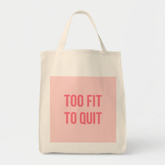 Workout Motivational Quote Too Fit Hot Pink Grocery Tote Bag