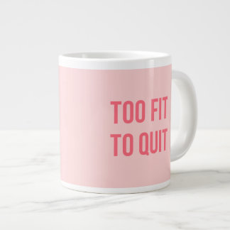 Workout Motivational Quote Too Fit Hot Pink Large Coffee Mug