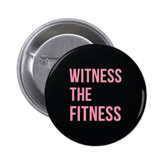 Workout Quote Witness The Fitness Black Pink 2 Inch Round Button