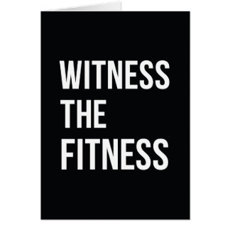 Workout Quote Witness The Fitness Black White Card