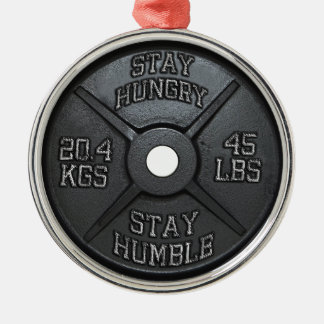 Workout - Stay Hungry, Stay Humble - Barbell Plate Metal Ornament