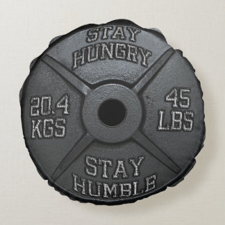 Workout - Stay Hungry, Stay Humble - Barbell Plate Round Pillow