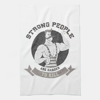 Workout - Strong People Are Harder To Kill Kitchen Towel