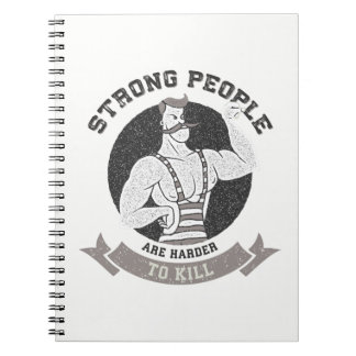 Workout - Strong People Are Harder To Kill Notebooks