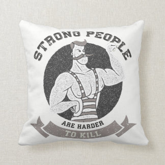 Workout - Strong People Are Harder To Kill Throw Pillow