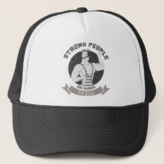 Workout - Strong People Are Harder To Kill Trucker Hat