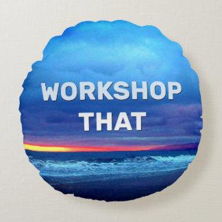 Workshop That Round Pillow