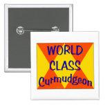 World Class Curmudgeon 2 Inch Square Button