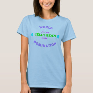 World Domination - Jelly Bean T-Shirt