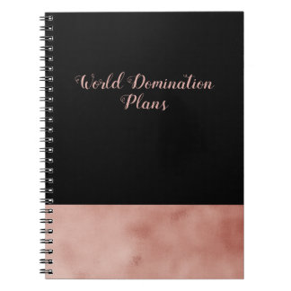 World Domination Plans black and rose gold Notebooks