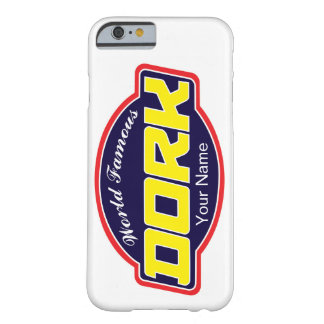 World Famous Dork Barely There iPhone 6 Case