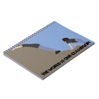 World is Our Classroom - Notebook