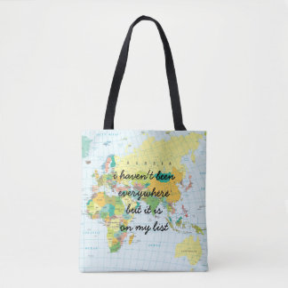 World Map - I haven't been everywhere... Tote Bag