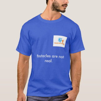 """World Of Change T-shirt """"Obstacles are not real"""""""