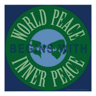 World Peace Begins With Inner Peace Poster