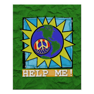 World Peace! Earth Help Me! POSTER