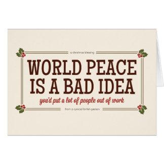 World Peace is a Bad Idea Card