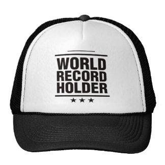 World Record Holder! Trucker Hat