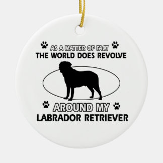 World revolves around my labrador retriever ceramic ornament