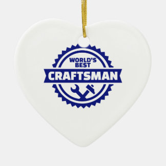 World's best craftsman ceramic ornament