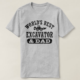 World's Best Excavator and Dad T-Shirt