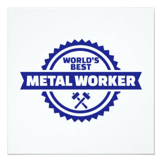 """World's best metal worker 5.25"""" square invitation card"""