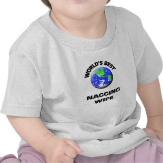 World s Best Nagging Wife Tees