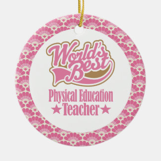 World's Best Physical Education Teacher Gift Round Ceramic Ornament