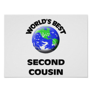 World s Best Second Cousin Print