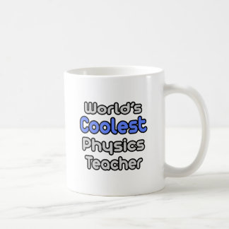 World s Coolest Physics Teacher Coffee Mug