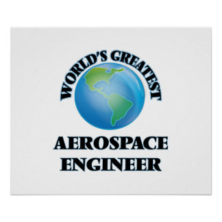 World s Greatest Aerospace Engineer Poster