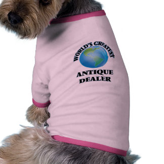 World s Greatest Antique Dealer Dog T Shirt