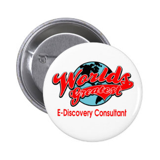 World s Greatest E-Discovery Consultant Pins