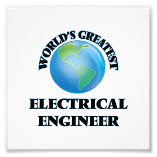 World s Greatest Electrical Engineer Photograph