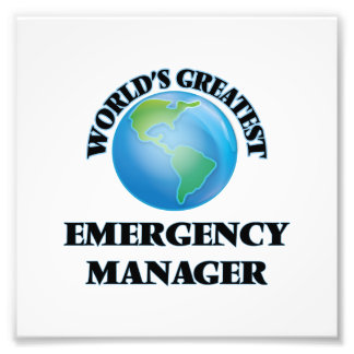 World s Greatest Emergency Manager Photographic Print