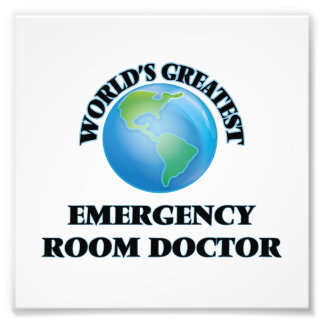 World s Greatest Emergency Room Doctor Photograph