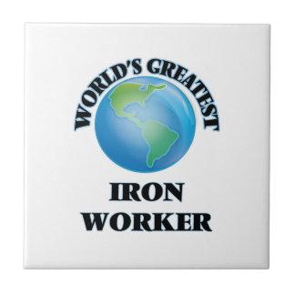 World s Greatest Iron Worker Ceramic Tiles