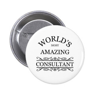 World s most amazing Consultant Pinback Button