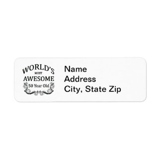 World s Most Awesome 50 Year Old Return Address Label