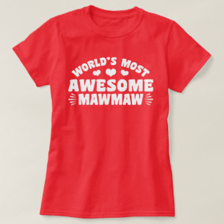 World's Most Awesome MawMaw T-Shirt