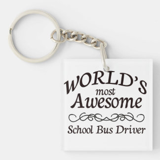 World s Most Awesome School Bus Driver Square Acrylic Key Chains