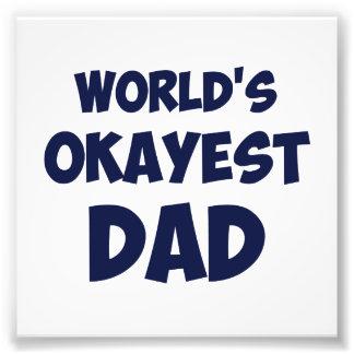 World s Okayest Dad Art Photo