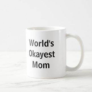 World s Okayest Mom Mug