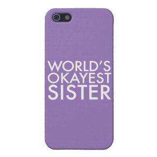 World's Okayest Sister Case iPhone 5/5S Covers